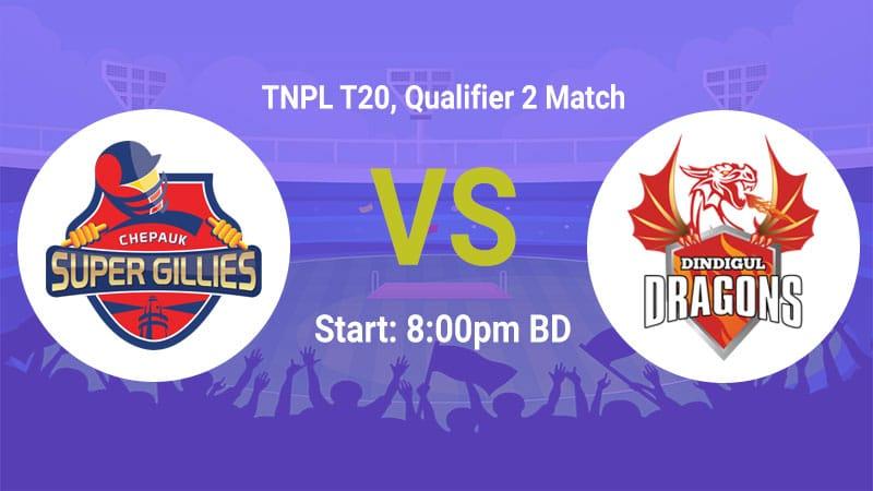 Chepauk Super Gillies vs Dindigul Dragons