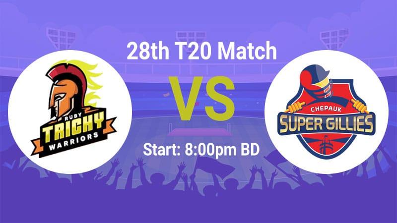 Ruby Trichy Warriors vs Chepauk Super Gillies