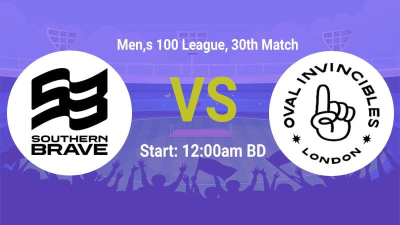 Southern Brave (Men) vs Oval Invincibles (Men)
